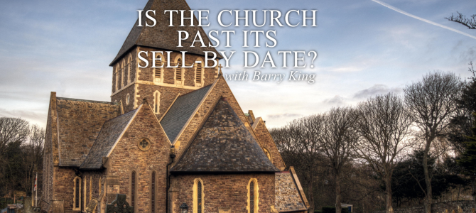 Is The Church Past Its Sell-By Date?
